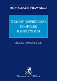 Wkłady niepieniężne do spółek handlowych - Promińska Urszula, Dumkiewicz Małgorzata, Janeta Jakub, Kopaczyńska-Pieczniak Katarzyna, Matysiak Wiktor P.