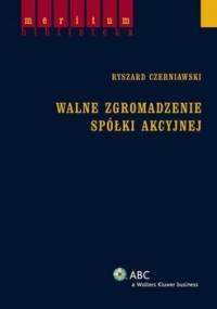Walne zgromadzenie spółki akcyjnej - Czerniawski Ryszard