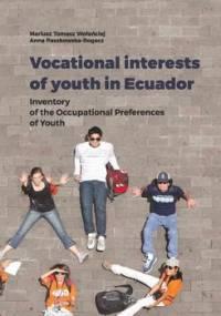 Vocational interests of youth in Ecuador. Inventory of the Occupational Preferences of Youth - Wołońciej Mariusz Tomasz, Paszkowska-Rogacz Anna