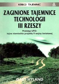 Gary Hyland - Zaginione Tajemnice Technologii III Rzeszy [eBook PL]