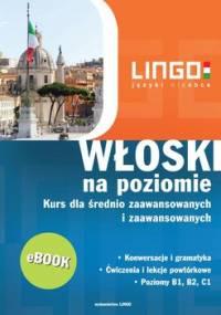 Włoski na poziomie. Kurs dla średnio zaawansowanych i zaawansowanych - Miłkowska-Samul Kamila