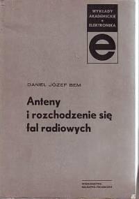 Anteny i rozchodzenie się fal radiowych - Daniel Józef Bem [Ebook PL]