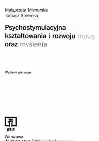 Młynarska M. - Psychostymulacyjna metoda kształtowania i rozwoju mowy oraz myślenia