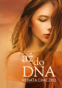 Aż do dna - Chaczko Renata