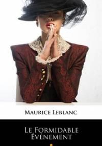 Le Formidable Evenement - Leblanc Maurice