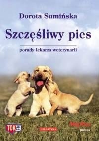 Dorota Sumińska - Szczęśliwy Pies. Porady lekarza weterynarii [AUDIOBOOK PL]