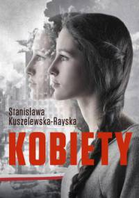 Kobiety - Kuszelewska-Rayska Stanisława