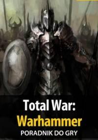 Total War: Warhammer - poradnik do gry - Bugielski Jakub