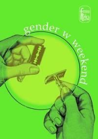 Gender w weekend - Zawiszewska Agata