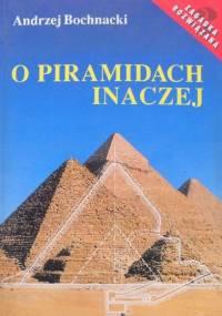 Andrzej Bochnacki - O piramidach inaczej
