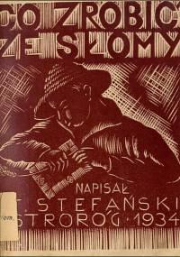 Stanisław Stefański - Co i jak zrobić ze słomy (1934)