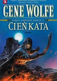 Gene Wolfe - Księga Nowego Słońca - 01 - Cień Kata