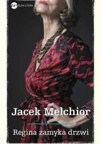 Regina zamyka drzwi - Melchior Jacek