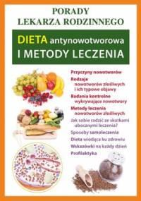 Dieta antynowotworowa i metody leczenia. Porady lekarza rodzinnego - Szczepańska Sylwia