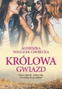 Królowa gwiazd - Walczak-Chojecka Agnieszka