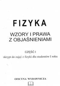 FIZYKA. WZORY I PRAWA Z OBJAŚNIENIAMI CZ.1 - K.Sierański, K.Jezierski, B.Kołodka