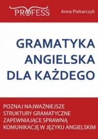 Gramatyka angielska dla każdego - Piekarczyk Anna