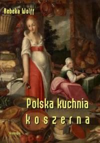 Polska kuchnia koszerna - Wolff Rebeka