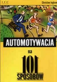 Ingham Christine - Automotywacja na 101 sposobów