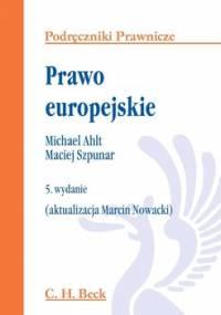 Prawo europejskie - Ahlt Michael, Szpunar Maciej, Nowacki Marcin