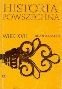 Adam Kersten - Historia powszechna: Wiek XVII [eBook PL]