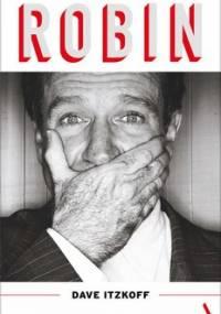 Robin. Biografia Robina Williamsa - Itzkoff Dave