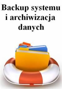 Backup systemu i archiwizacja danych