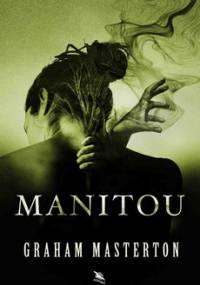 Manitou. Tom 1 - Masterton Graham