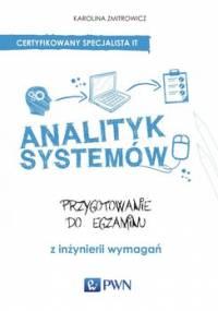 Analityk systemów. Przygotowanie do egzaminu z inżynierii wymagań - Zmitrowicz Karolina