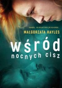 Wśród nocnych cisz - Hayles Małgorzata