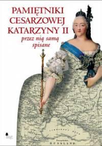 Pamiętniki Cesarzowej Katarzyny II przez nią samą spisane
