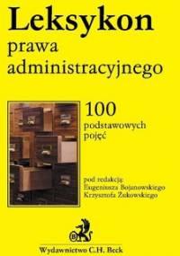 Leksykon Prawa Administracyjnego - Bojanowski Eugeniusz, Żukowski Krzysztof
