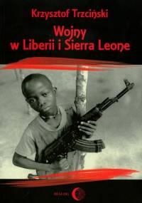 Krzysztof Trzciński - Wojny w Liberii i Sierra Leone (1989-2002) [eBook PL]