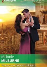 Wymarzony dom we Włoszech - Milburne Melanie