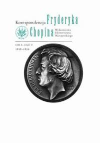 Korespondencja Fryderyka Chopina. Część 2. 1838-1839. Tom 2 - Opracowanie zbiorowe