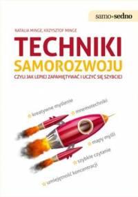 Techniki samorozwoju czyli jak lepiej zapamiętywać i uczyć się szybciej - Minge Natalia, Minge Krzysztof