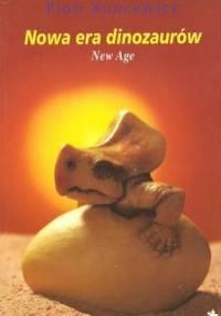 Kuncewicz P. - Nowa era dinozaurów. New Age