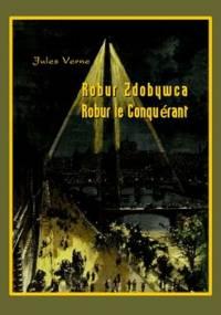Robur Zdobywca / Robur le Conquérant - Verne Jules