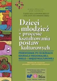 Dzieci i młodzież w procesie kształtowania postaw kulturowych - Lewowicki Tadeusz, Suchodolska Jolanta