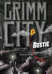 Bestie. Grimm City. Tom 2 - Ćwiek Jakub