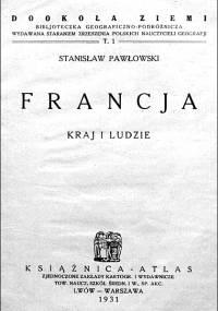 Stanisław Pawłowski - Francja. Kraj i ludzie (1931)