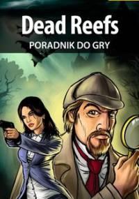 Dead Reefs - poradnik do gry - Sidzina Bartosz Bartek
