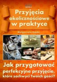 Gajda M. - Przyjęcia okolicznościowe w praktyce