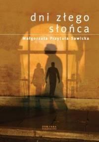 Dni złego słońca - Przytuła-Sawicka Małgorzata