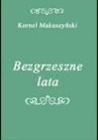 Bezgrzeszne lata - Makuszyński Kornel