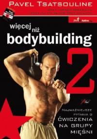 Tsatsouline P. - Więcej niż bodybuilding 2 Ćwiczenia na grupy mięśni