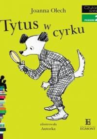 Czytam sobie. Tytus w cyrku. Poziom 2 - Olech Joanna