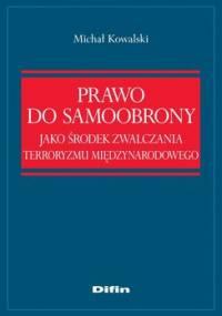 Prawo do samoobrony jako środek zwalczania terroryzmu międzynarodowego - Kowalski Michał