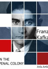 In the Penal Colony - Kafka Franz