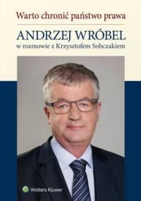 Warto chronić państwo prawa - Sobczak Krzysztof, Wróbel Andrzej